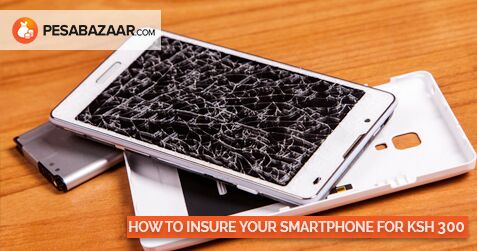 How To Insure Your Smart Phone For Less Than KSh 300